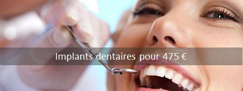 implants dentaires pour 475 EUR